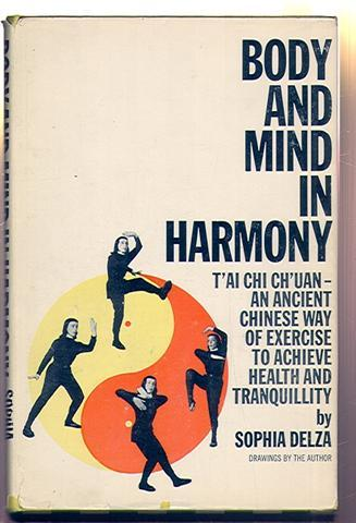 Tai Chi Chuan: Body and Mind in Harmony (1961) by Sophia Delza.