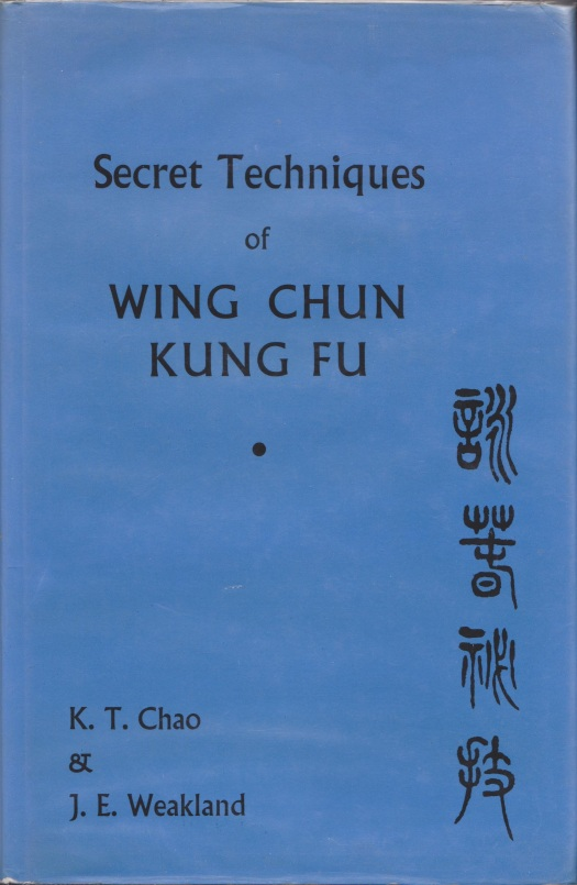 Secret Techniques of Wing Chun Kung Fu. Hardbound 1st edition. Source: Author's Personal Collection.