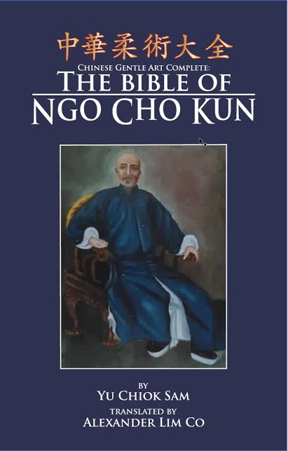 The Chinese Gentle Art Complete: The Bible of Ngo Cho Kun. Translated by Alexander Lim Co. Tambuli Media, 2014.