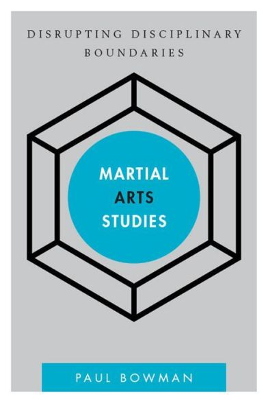 Martial Arts Studies by Paul Bowman (2015)