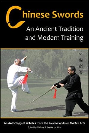 Chinese Swords: An Ancient Tradition and Modern Training.