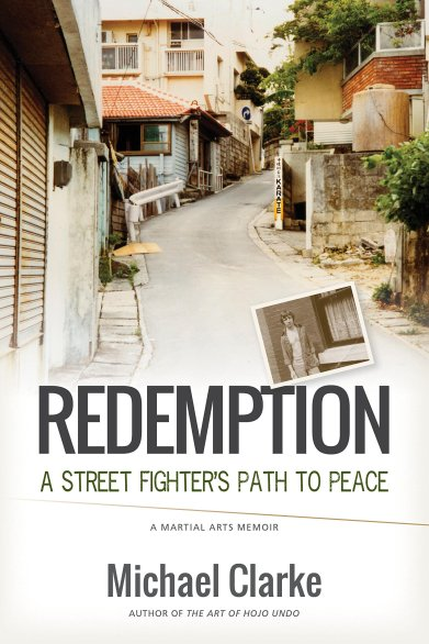 Redemption: A Street Fighter's Path to Peace by Michael Clarke